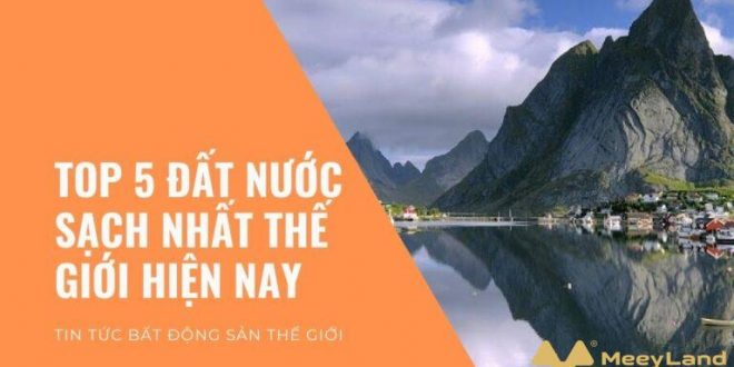 thumbnail top 5 dat nuoc sach nhat the gioi 768x452 1